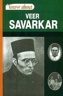 Know About Veer Savarkar