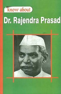 Know About Dr. Rajendra Prasad