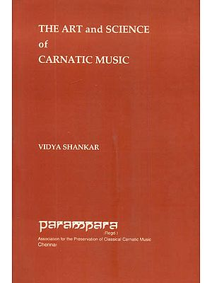 The Art and Science of Carnatic Music (With Notation)