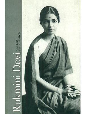 Rukmini Devi (A Life)