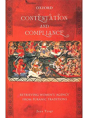 Contestation and Compliance: Retrieving Women's Agency from Puranic Traditions