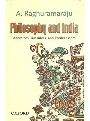 Philosophy and India (Ancestors, Outsiders and Predecessors)