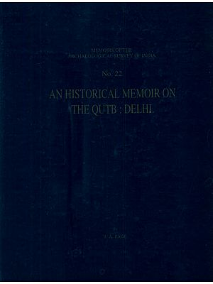 An Historical Memoir on The Qutb: Delhi
