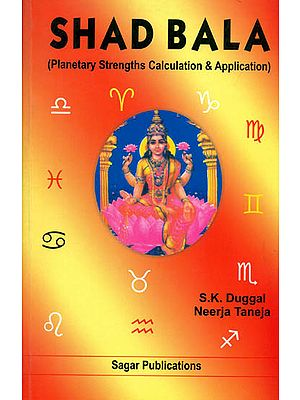 Shad Bala (Planetary Strengths Calculation and Application)