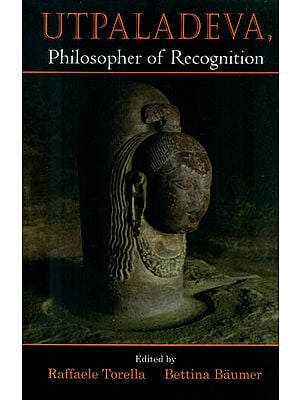 Utpaladeva (Philosopher of Recognition)