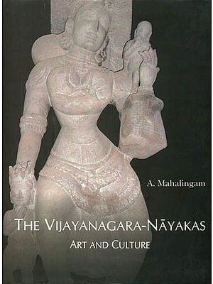 The Vijayanagara Nayakas Art and Culture