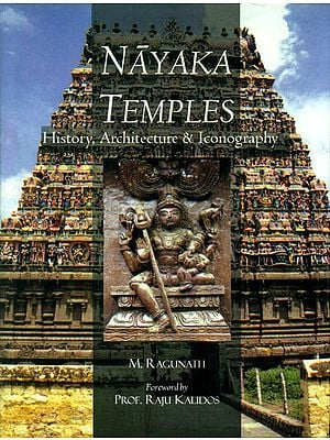 Nayaka Temples (History, Architecture and Iconography)