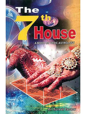 The 7th House:  A Book on Vedic Astrology