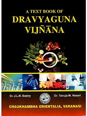 A Text Book of Dravyaguna Vijnana (Volume I)