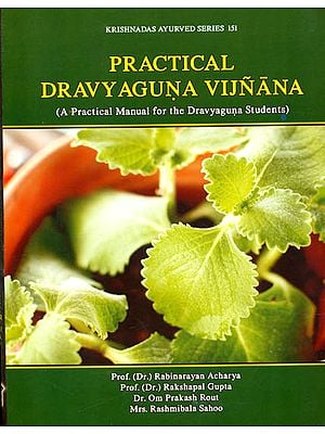 Practical Dravyaguna Vijnana (A Practical Mannual for the Dravyaguna Students)