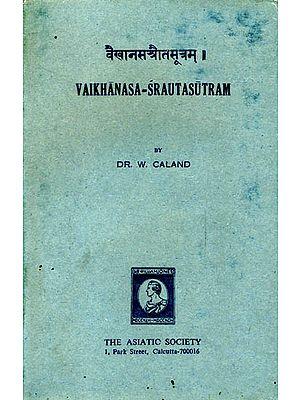 वैखानस श्रौतसूत्रम्: Vaikhanasa Srauta Sutram(an Old Book)