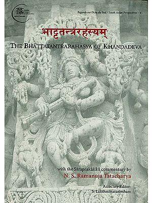 भाट्टतन्त्ररहस्यम्: The Bhatta Tantra Rahasya of Khandadeva