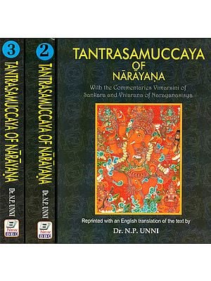 Tantrasamuccaya of Narayana With the Commentaries Vimarsini of Sankara and Vivarana of Narayanasisya (Set of 3 Volumes)