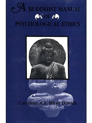 A Buddhist Manual of Psychological Ethics Buddhist Psychology