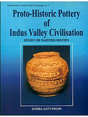 Proto-Historic Pottery of Indus Valley Civilisation