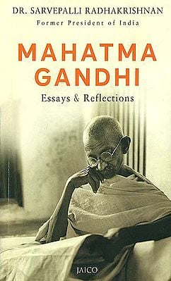 MAHATMA GANDHI: Essays and Reflections