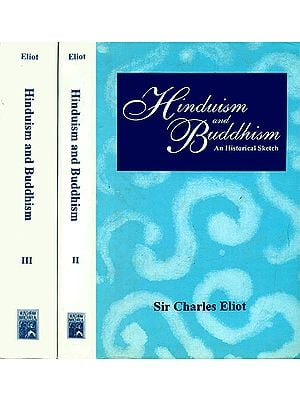 Hinduism and Buddhism: An Historical Sketch (In Three Volumes)