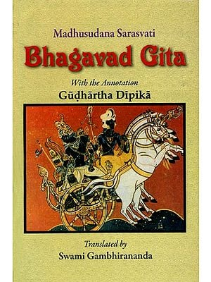 Bhagavad-Gita with the Commentary of Madhusudan Saraswati
