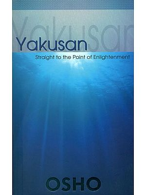 Yakusan: Straight To The Point Of Enlightenment (Zen Masters Series)