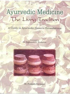 Ayurvedic Medicine: The Living Tradition (A Guide to Ayurvedic Generic 