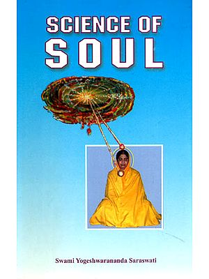 SCIENCE OF SOUL: Atma-Vijnana (A Practical Exposition of ancient 
