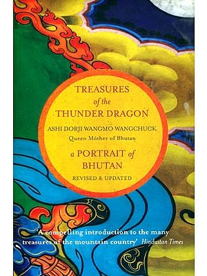 A Portrait of Bhutan: Treasures Of The Thunder Dragon