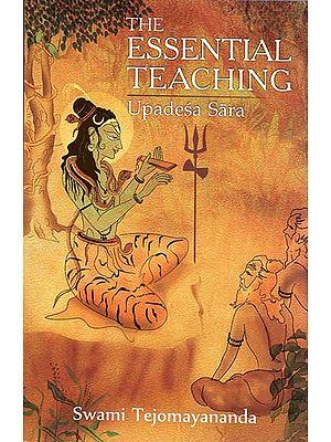 The Essential Teaching (Upadesa Sara)