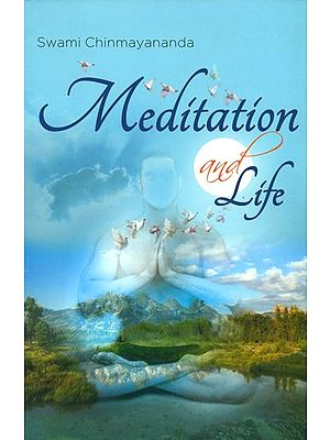 Meditation and Life (The Self-Discovery Series)