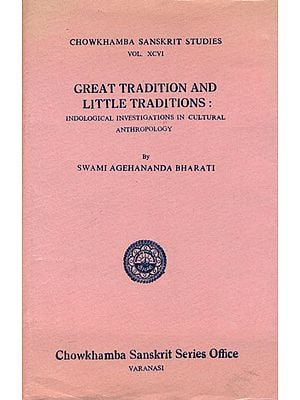 GREAT TRADITION AND LITTLE TRADITIONS :IDEOLOGICAL INVESTIGATIONS IN CULTURAL ANTHROPOLOGY