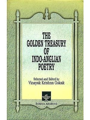 The Golden Treasury Of Indo-Anglian Poetry