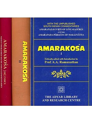 Amarakosa With The Unpublished South Indian Commentaries Amarapadavivrti of Lingayasurin And The Amarapadaparijata Of Mallinatha (Three Volumes)