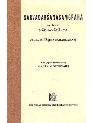 SARVADARSANASAMGRAHA ascribed to Madhavacarya (Chapter 16: Samkaradarsanam)