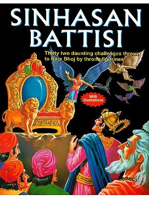 Sinhasan Battisi (Thirty Two Daunting Challenges Thrown to Raja Bhoj by Throne Figurines)