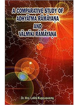 A Comparative Study of Adhyatma Ramayana and Valmiki Ramayana