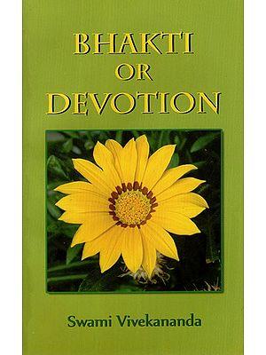 Bhakti or Devotion