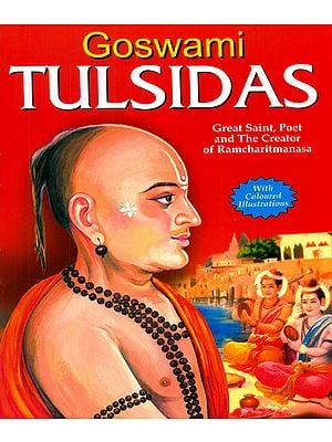 Goswami Tulsidas (Great Saint, Poet and The Creator of Ramcharitmanasa)