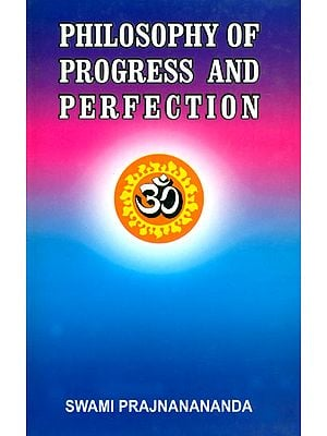 The Philosophy of Progress and Perfection