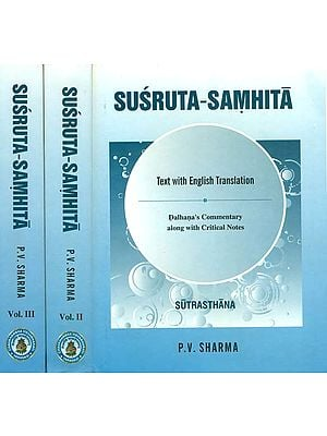 Susruta-Samhita with Dalhana's Commentary along with Critical Notes (Three Volumes)