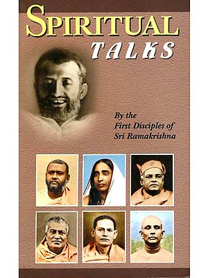 Spiritual Talk (By the First Disciples of Sri Ramakrishna)