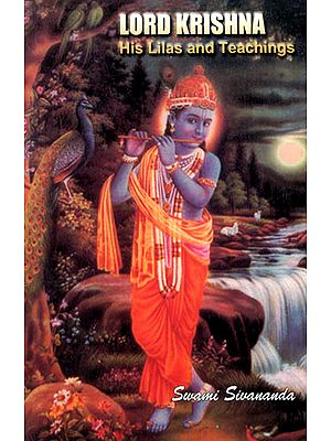 Lord Krishna: His Lilas and Teachings