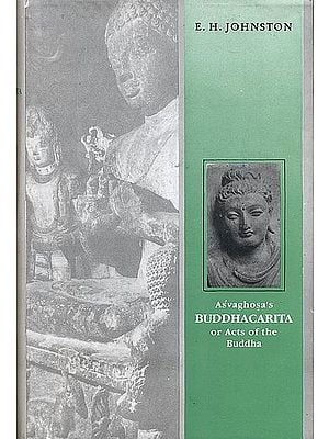 Asvaghosa's Buddhacarita or Acts of the Buddha (Sanskrit text with English Translation)