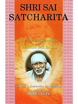 Shri Sai Satcharita – The Life and Teachings of Shirdi Sai Baba