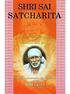 Shri Sai Satcharita – The Life and Teachings of Shirdi Sai Baba