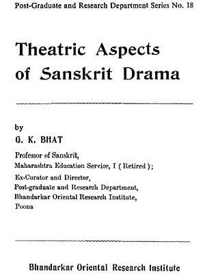 Theatric Aspects of Sanskrit Drama (Rare Book)