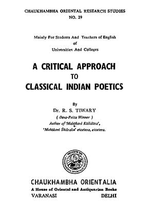 A Critical Approach to Classical Indian Poetics (An Old and Rare Book)