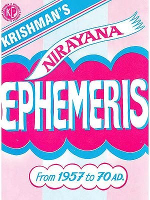 Nirayana Ephemeris (Of Planets Places For Every Day For the Years From 1957 To 1970 A.D)