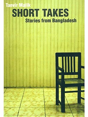 Short Takes (Stories From Bangladesh)
