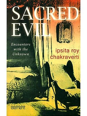 Sacred Evil (Encounters With The Unknown)