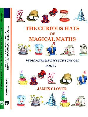 The Curious Hats of Magical Maths: Vedic Mathematics for Schools (Set of 3 Volumes)