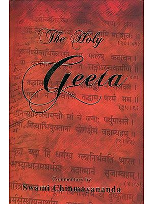 The Holy Geeta Commentary by Swami Chinmayananda